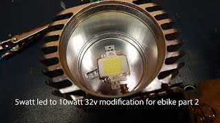 5watt led to 10watt 32v modification for ebike part 2