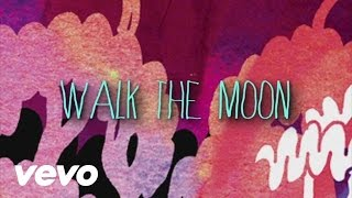 Watch Walk The Moon Fixin