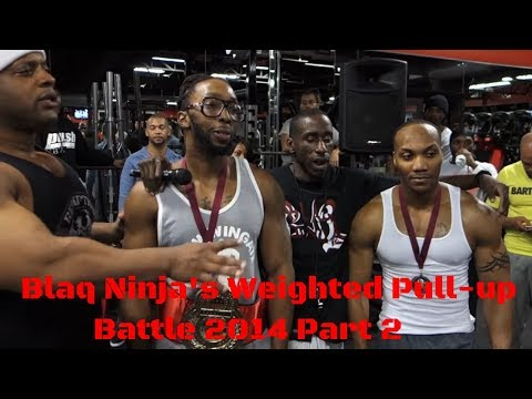 Calisthenics Battle - Blaq Ninja's Weighted Pull-Up Battle Part 2