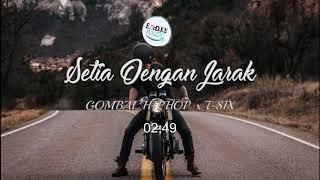 Setia Dengan Jarak -- By GOMBAL HIPHOP X  T-SIX