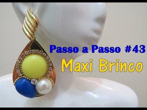 Passo a Passo #43: Maxi Brinco
