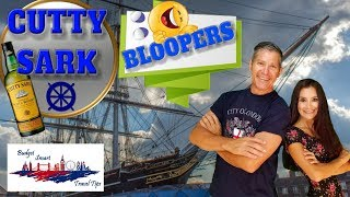 Visit London: Top Things To Do Cutty Sark (BLOOPERS)