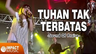 download lagu Sound Of Praise - Tuhan Tak Terbatas gratis