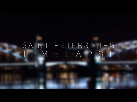 Saint-Petersburg - TimeLapse in 4K