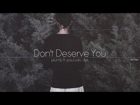 Plumb I Don T Deserve You Ft Paul Van Dyk аккорды и