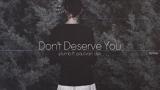 Download Lagu Lyrics + Vietsub || Don't Deserve You || Plumb ft. Paul Van Dyk Gratis STAFABAND