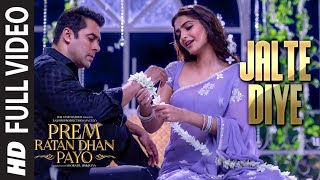 'JALTE DIYE' Full VIDEO song | PREM RATAN DHAN PAYO | Salman Khan, Sonam Kapoor | T-Series