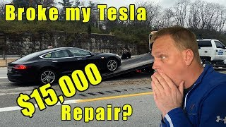 Broke my Tesla. They are not cheap to fix.