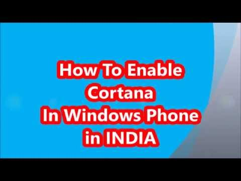 How to enable cortana in windows phone in india (any nokia lumia or microsoft phone)