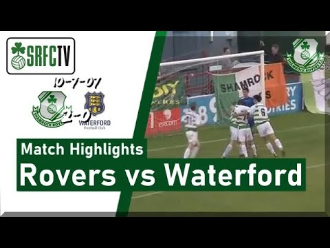 Shamrock Rovers 2-0 Waterford United|July 10th 2007|Match Highlights