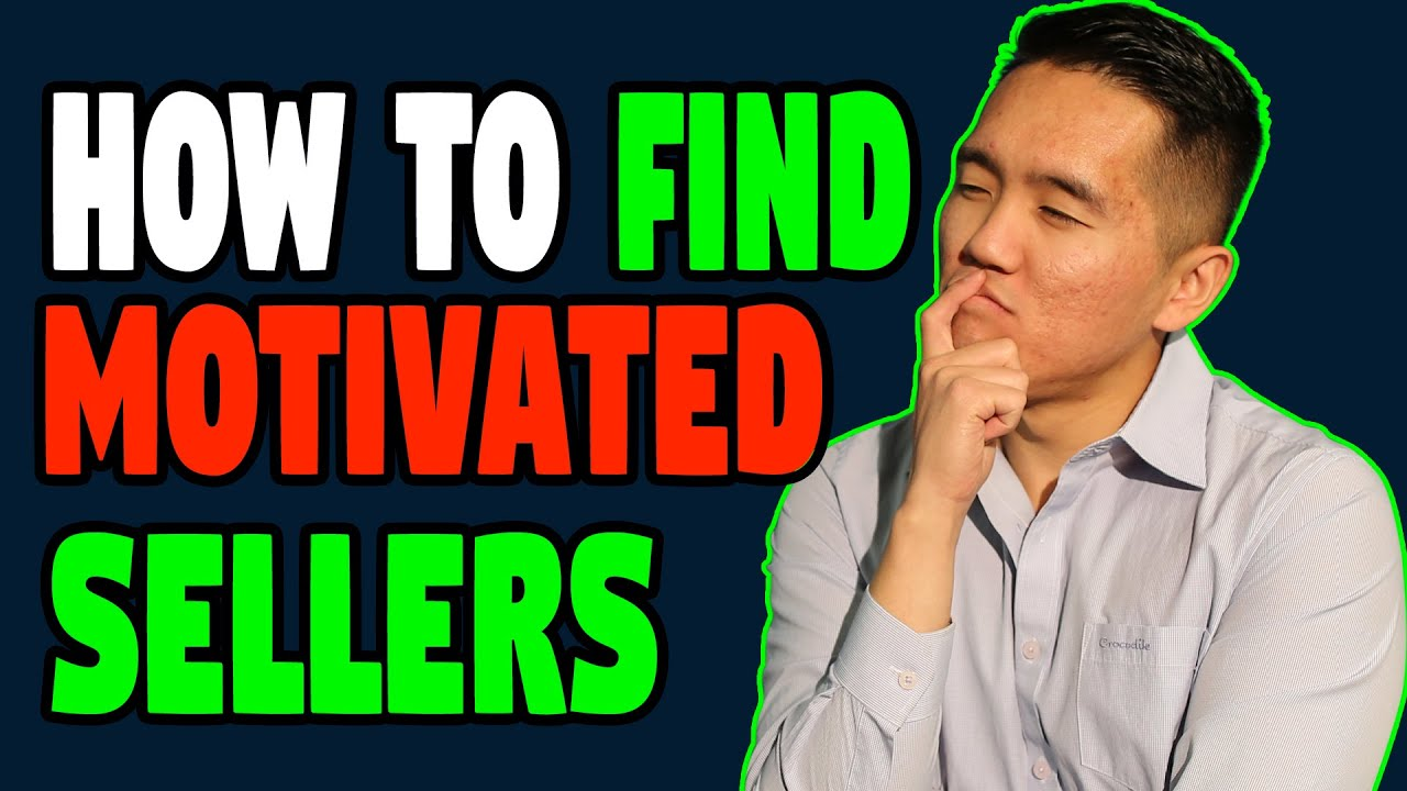 How to Find Motivated Sellers when Looking to Buy Real Estate