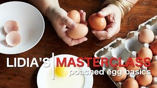 Lidia's Master Class: Poached Eggs Basics