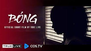 Bóng | Phim ngắn hay ý nghĩa về cuộc sống | TRUE LIVE [OFFICIAL Short film]