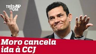 Sergio Moro cancela ida à CCJ da Câmara