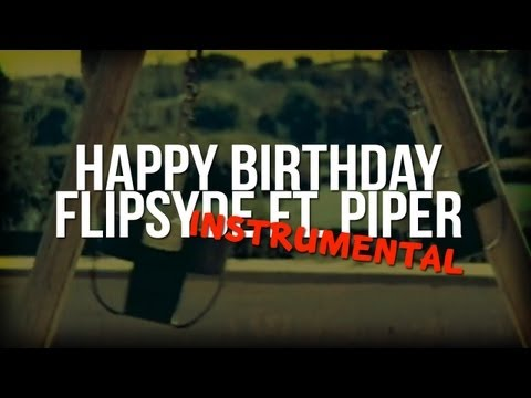 DOWNLOAD - Happy Birthday (Instrumental with Hook) - Flipsyde ft. Piper