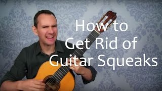 Guitar Squeak: Get Rid of it and Play More Beautifully