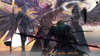 Position Music - Immortal Battle - Epic Music Stars 070