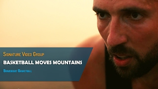 Basketball Moves Mountains - Motivational Video | Mihai Raducanu