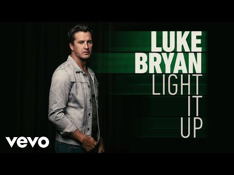 Luke Bryan - Light It Up (Audio)
