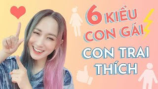 6 KIỂU CON GÁI MÀ CON TRAI THÍCH | TYPES OF GIRLS GUYS LIKE | HƯƠNG WITCH