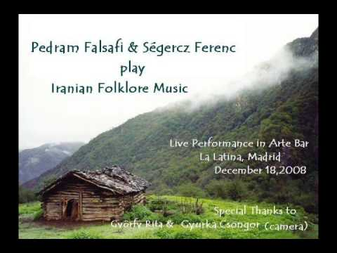 PEDRAM&FERENC play IRANIAN FOLKLORE MUSIC(part2)