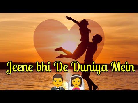 Jeene bhi De Duniya Mein|New and full song|♥️