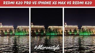 Redmi K20 Pro vs iPhone XS Max vs Redmi K20 Camera Comparison
