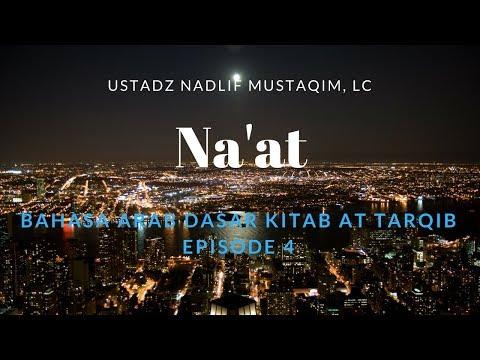 Ustadz Nadlif Mustaqim - Bahasa Arab Dasar 4 - Na'at dan Muroja'ah Pelajaran