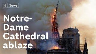 Notre-Dame Cathedral fire: Paris landmark ablaze as spire collapses