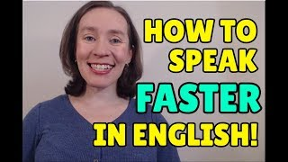 How to speak English FASTER!