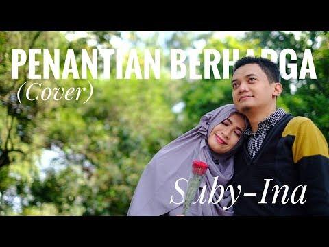 Penantian Berharga (Rizky Febian) Cover Suby-Ina (Romantic Duo)
