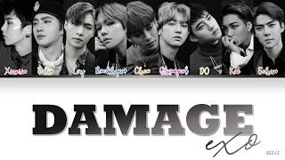 EXO (엑소) - 'DAMAGE' LYRICS [Color Coded Lyrics Eng/Rom/Han]