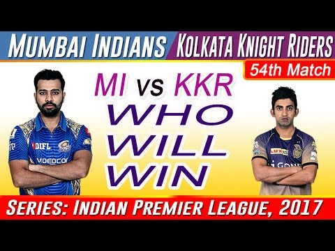 Kolkata Knight Riders vs Mumbai Indians  54th Match Who will win today Match prediction