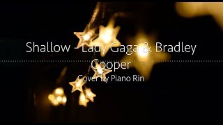 Shallow - Lady Gaga and Bradley Cooper (Piano Cover)