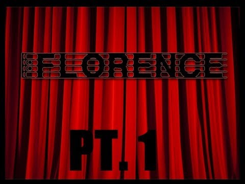Florence Pt. 1 - SOMETHING DIFFERENT!!!