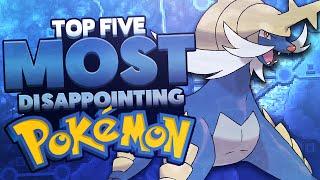 Top 5 Most Disappointing Pokemon