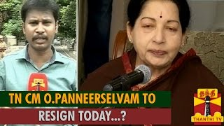 Tamil Nadu Chief Minister O. Panneerselvam to Resign Today…?