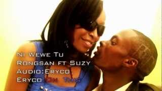 Rongsan feat Suzy Ni Wewe tu Official Video