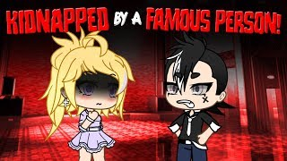 Kidnapped by a Famous Person! 😱 ~ Gacha Life Mini Movie // Short Film // Gachaverse