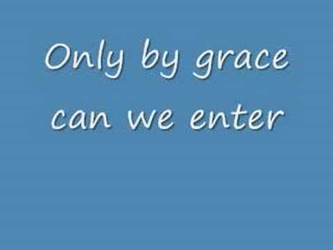 Only by grace can we enter