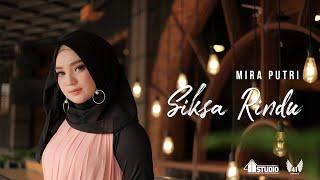 Download MIRA PUTRI - SIKSA RINDU ( ) Mp3/Mp4