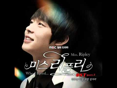 A space left for you- Park Yoochun (OST Miss Ripley)