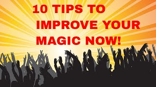 Pro Magic Tricks 10 Tips to Improve your Magic Now