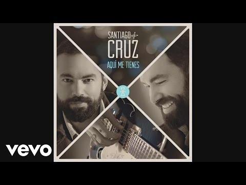 Santiago Cruz - Aquí Me Tienes (Cover Audio)