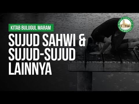 Sujud Sahwi & Sujud-Sujud Lainnya - Ustadz Ahmad Zainuddin Al-Banjary