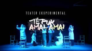 TEATER EKSPERIMENTAL TEPUK AMAI-AMAI [FULL VIDEO]