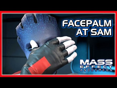 Mass Effect ANDROMEDA: Lexi Facepalms at SAM for