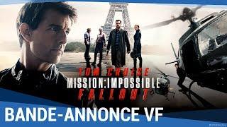 MISSION : IMPOSSIBLE - FALLOUT - Bande-annonce finale VF [au cinéma le 1er Août 2018]