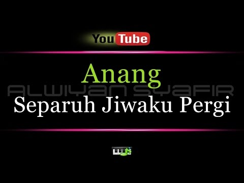 download lagu Karaoke Anang - Separuh Jiwaku Pergi gratis