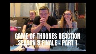 GAME OF THRONES SEASON 8 FINALE REACTION - PART 1